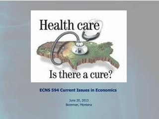 ECNS 594 Current Issues in Economics