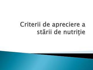Criterii de apreciere a stării de nutriție