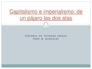 Capitalismo e  imperialismo:  de un pájaro las dos alas