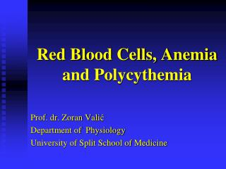 Red Blood Cells, Anemia and Polycythemia