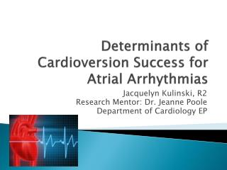 Determinants of Cardioversion Success for  Atrial  Arrhythmias