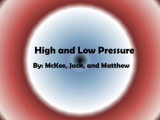 High and Low Pressure