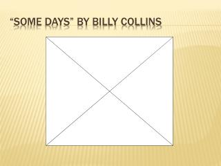 """Some Days"" by Billy Collins"