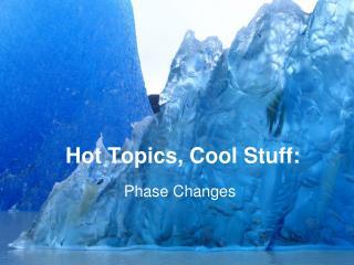 Hot Topics, Cool Stuff: