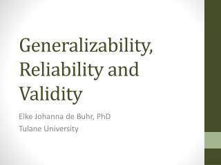 Generalizability, Reliability and Validity