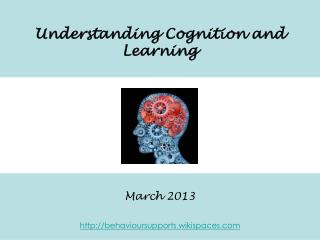 Understanding  Cognition and Learning