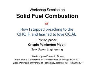 Workshop Session on Solid Fuel Combustion