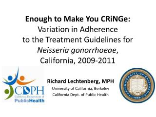Richard Lechtenberg, MPH University  of California, Berkeley California Dept. of Public  Health