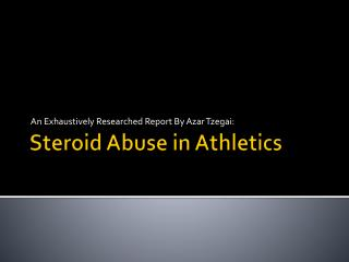 Steroid Abuse in Athletics
