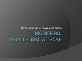 Modifiers, Parallelism, & Tense