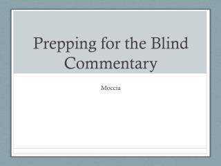 Prepping for the Blind Commentary