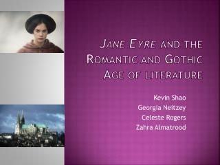 Jane Eyre  and the  Romantic  and  Gothic Age  of  literature