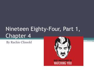 Nineteen Eighty-Four, Part 1, Chapter 4