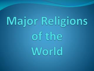 Major Religions of the  World