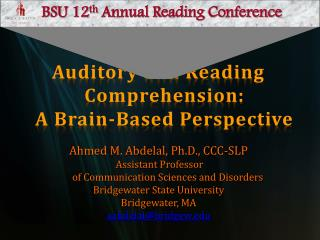 Auditory and Reading Comprehension:   A Brain-Based Perspective