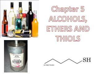 Chapter 5 ALCOHOLS ,  ETHERS  AND  THIOLS