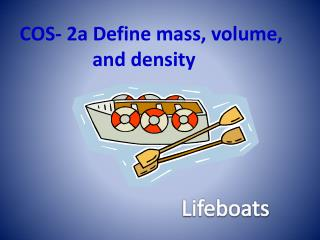 COS- 2a Define mass, volume, and density
