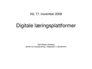HiL  17. november  2009 Digitale læringsplattformer