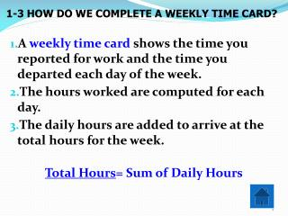 1-3 HOW DO WE COMPLETE A WEEKLY TIME CARD?