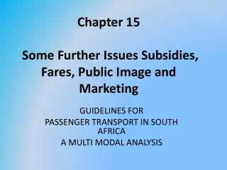 Chapter 15  Some Further Issues Subsidies, Fares, Public Image and Marketing