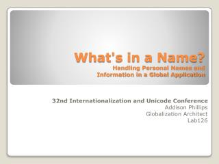 Whats in a Name  Handling Personal Names and Information in a Global Application