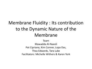 Membrane Fluidity : Its contribution to the Dynamic  N ature of the Membrane