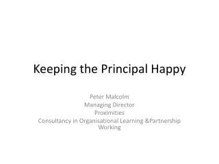 Keeping the Principal Happy