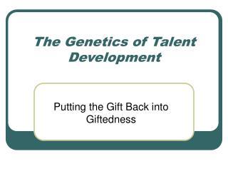 The Genetics of Talent Development