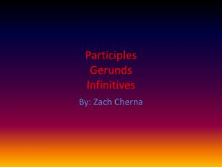 Participles Gerunds Infinitives