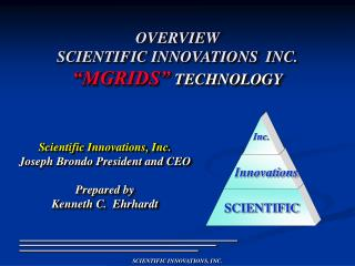 Scientific Innovations, Inc. Joseph Brondo President and CEO Prepared by Kenneth C.  Ehrhardt