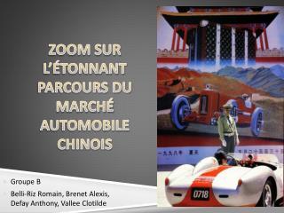 ZOOM SUR L��TONNANT PARCOURS DU MARCH� AUTOMOBILE CHINOIS