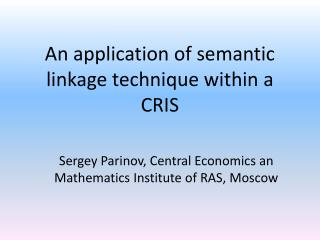 An application of semantic linkage technique within a CRIS