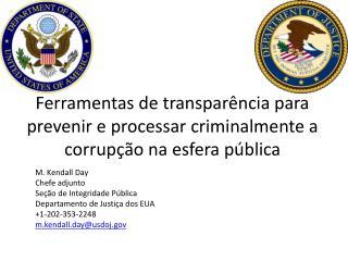 Ferramentas de transpar�ncia para prevenir e processar criminalmente a corrup��o na esfera p�blica