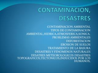 CONTAMINACION, DESASTRES