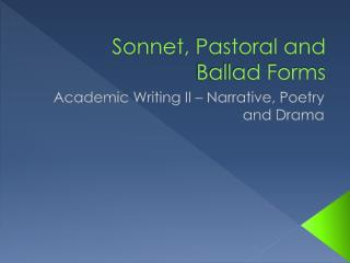 Sonnet, Pastoral and Ballad Forms
