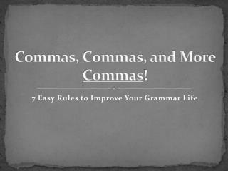Commas, Commas, and More  Commas !