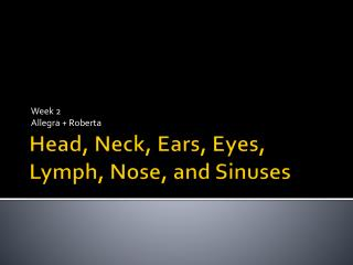 Head, Neck, Ears, Eyes, Lymph, Nose, and Sinuses