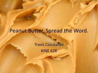 Peanut Butter, Spread the Word.