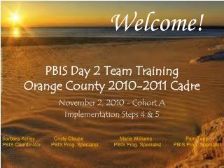 PBIS Day 2 Team Training Orange County 2010-2011 Cadre