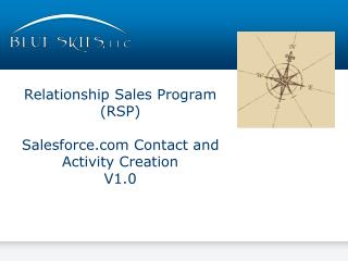 Relationship Sales Program (RSP ) Salesforce Contact and Activity Creation V1.0