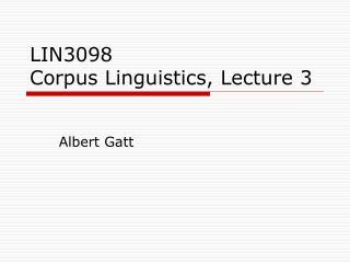 LIN3098  Corpus Linguistics, Lecture 3