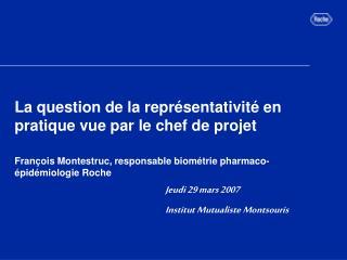 La question de la repr sentativit  en pratique vue par le chef de projet  Fran ois Montestruc, responsable biom trie pha