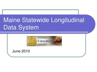 Maine Statewide Longitudinal Data System