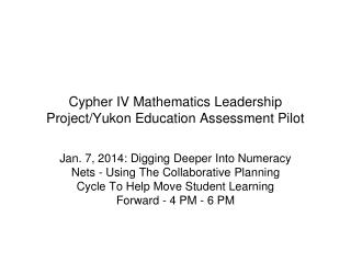 Cypher IV Mathematics Leadership Project/Yukon Education Assessment Pilot