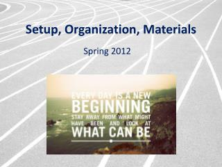 Setup, Organization, Materials