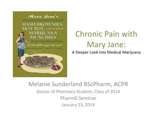 Chronic Pain with Mary Jane: A Deeper Look into Medical Marijuana