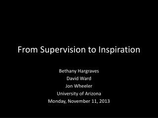 From  Supervision to Inspiration
