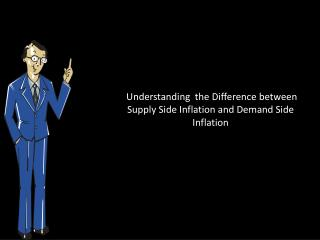 Understanding  the Difference between Supply Side Inflation and Demand Side Inflation