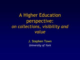 A Higher Education perspective:  on collections, visibility and value