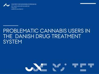 Problematic  cannabis  users  in the   danish  drug  treatment  system